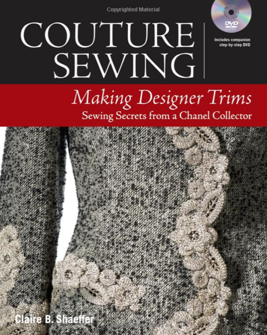 Claire Shaeffer, Couture Sewing, Making Designer Trims, couture, trims, book, sewing instructions, couture techniques